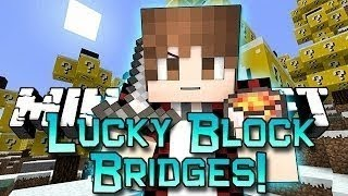 Minecraft: Lucky Block Bridges! Modded Mini-Game w/Mitch&Friends!