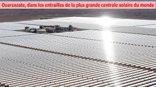 Reportage: Ouarzazate, dans les entrailles de la plus grande centrale solaire du monde
