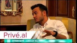 Prive - INTERVISTE - ARDIAN BUJUPI  - PRIVE KLAN KOSOVA
