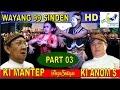 WAYANG 99 SINDEN (03)✰ GORO-GORO Gareng Semarang Lucu Ngakak
