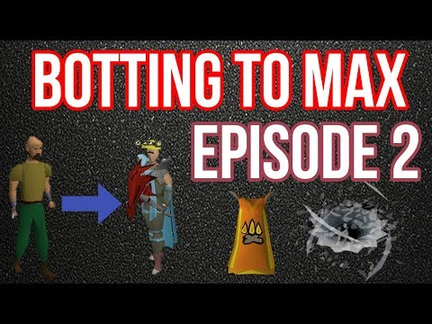 [OSRS] Botting To Max Stats (Episode 2)