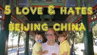 Beijing China  city photo : Visit Beijing - 5 Things You WIll Love & Hate about Beijing, China