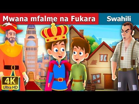 Mwana mfalme na Fukara |  Hadithi za Kiswahili | Swahili Fairy Tales