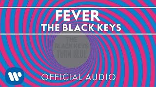 The Black Keys - Fever [Official Audio] - YouTube
