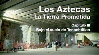 Los Aztecas: La Tierra Prometida (Parte 3,