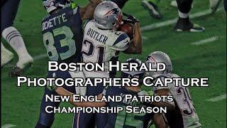 Boston Herald Photographers Capture Patriots Super Bowl Championship Season