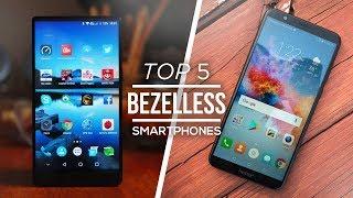 Top 5 Best Budget Bezelless Smartphones 2018!