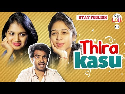 Stay Foolish - Thira Kasu - New Comedy Web Series | Episode #10 | What The Lolli