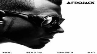 Afrojack Ft. Wrabel - Ten Feet Tall (David Guetta Remix)
