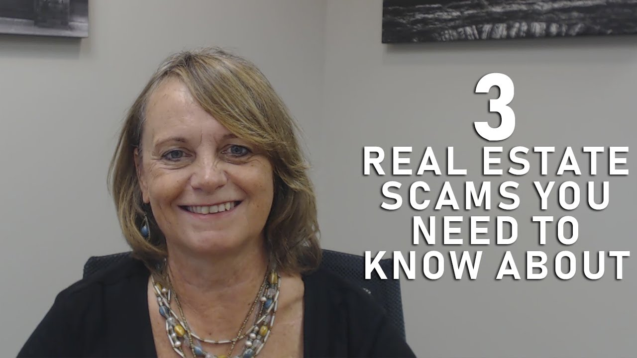 3 Real Estate Scams You Need to Know About
