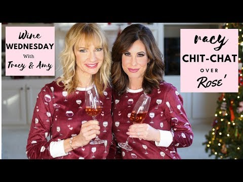 Wine Wednesday & Pajama Party w/ Tracy + Amy Random Chit-chat