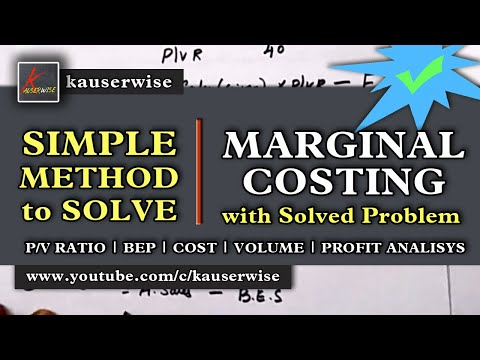 Marginal costing (P/V ratio, BEP, Required Profit, Required Sales,...) :-by kauserwise