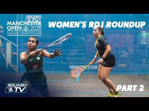 Squash: Manchester Open 2020 - Women's Rd1 Roundup [Pt.2]