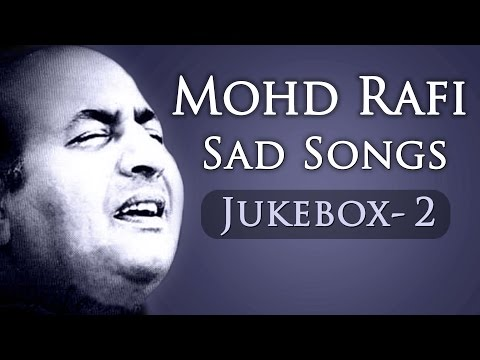 Mohd Rafi Sad Songs Top 10 - Jukebox 2 - Bollywood Evergreen Sad Song Collection [HD]