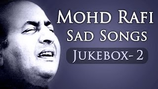 Mohd Rafi Sad Songs Top 10 - Jukebox 2 - Bollywood Evergreen Sad Song Collection [HD]