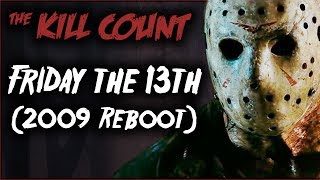 """All the kills in the 2009 reboot of Friday the 13th, broken down and analyzed! PATREON ► https://patreon.com/deadmeatjamesDead Meat on Social Media:Twitter ► https://twitter.com/deadmeatjamesInstagram ► http://instagram.com/deadmeatjamesFacebook ► https://www.facebook.com/deadmeatjamesJames A. Janisse on Social Media:Twitter ► https://twitter.com/jamesajanisseInstagram ► http://instagram.com/jamesajanissePractical Folks (James's other channel):https://www.youtube.com/practicalfolksMUSIC!!~~Logo/""""The Numbers""""~~""""U Make Me Feel"""" by MK2https://www.youtube.com/watch?v=qSET1PSw8Ic~~Introduction Section~~""""Darkest Child var A"""" by Kevin MacLeod (incompetech.com)Licensed under Creative Commons: By Attribution 3.0 Licensehttp://creativecommons.org/licenses/by/3.0/~~""""The Kills""""~~""""Slow Shock"""" by Silent Partnerhttps://www.youtube.com/watch?v=rKfWVymq5BQFriday the 13th (2009 Reboot) KILL COUNThttps://youtu.be/i_N1xgGvDc4"""