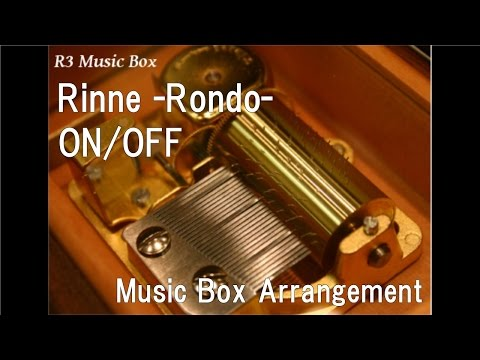 "Rinne -Rondo-/ON/OFF [Music Box] (Anime ""Vampire Knight Guilty"" OP)"