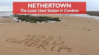 Nethertown - Least Used Station in Cumbria
