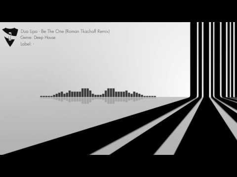 Dua Lipa - Be The One (Roman Tkachoff Remix)