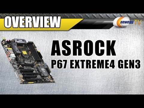 Newegg TV: ASRock P67 EXTREME4 GEN3 Motherboard Overview