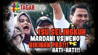 Video Isu Perselingkuhan Mardani vs Neno Dibuat oleh Tim PKS MP3, 3GP, MP4, WEBM, AVI, FLV Juli 2018