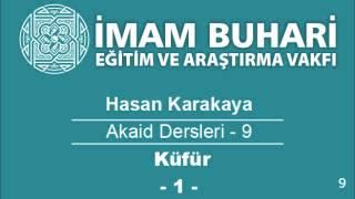 Hasan KARAKAYA Hocaefendi-Akaid Dersleri 09: Küfür-I