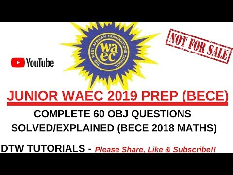 Junior WAEC 2019 Prep - Maths Complete 60 Questions Solved(BECE 2018 obj)