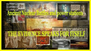 Ancient Nuclear Battles and power stations...The evidence