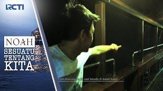 Video NOAH SESUATU TENTANG KITA - Bikin Tegang NOAH Diserang Badai Saat Di Kapal #5 [14 September 2017] MP3, 3GP, MP4, WEBM, AVI, FLV September 2017