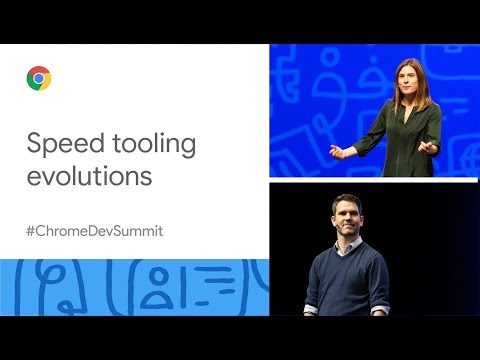 Speed tooling evolutions: 2019 and beyond (Chrome Dev Summit 2019)