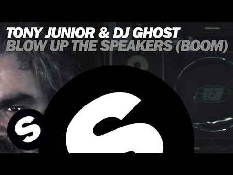 Tony Junior & DJ Ghost – Blow Up The Speakers (Boom) (Original Mix)