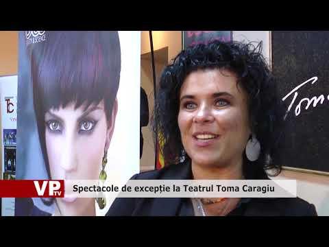 Spectacole de excepție la Teatrul Toma Caragiu