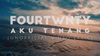 Fourtwnty - Aku Tenang (Unofficial Lyric Video)