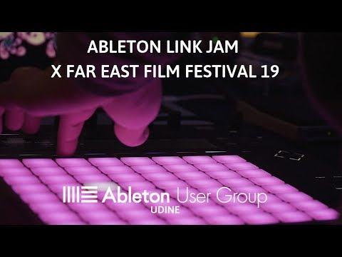 Ableton Link Jam Udine per Far East Film - Festival Del Cinema Asiatico 19!