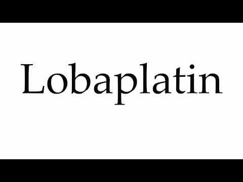 How to Pronounce Lobaplatin