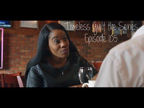 Timeless Guilt the Series | Season 1 Episode 5