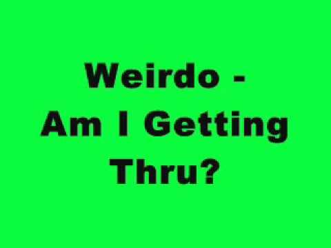 Weirdo - Am I Getting Thru ? (Tinrib Records)