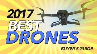 2017 BEST DRONES - BUYER'S GUIDE
