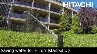 Hitachi Infrastructure systems company - Helping Hilton Istanbul save water
