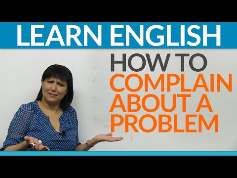 Real English - How to complain about a problem