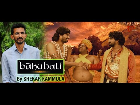 Bahubali by Sekhar Kammula Spoof