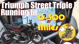 6. 2018 Triumph Street Triple R (low ride height) - Running In Vlog [pt1]