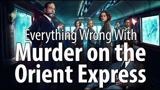Video Everything Wrong With Murder On The Orient Express MP3, 3GP, MP4, WEBM, AVI, FLV Mei 2018