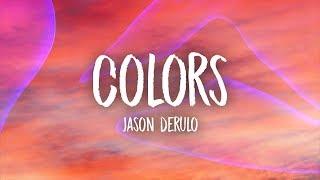 Video Jason Derulo - Colors (Lyrics) MP3, 3GP, MP4, WEBM, AVI, FLV Juni 2018