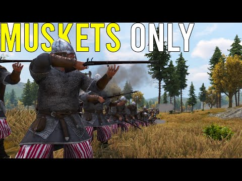 How Good Is Muskets Only In Mount and Blade II: Bannerlord?