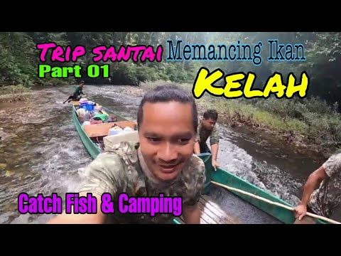 Trip Santai Memancing Ikan Kelah Part 01