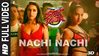 Video FULL SONG: Nachi Nachi | Street Dancer 3D | Varun D,Shraddha K,Nora F| Neeti M,Dhvani B,Millind G download in MP3, 3GP, MP4, WEBM, AVI, FLV January 2017