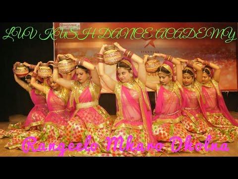 Video Rangeelo Maro Dholna,Folk Dance by LUV KUSH ACADEMY,(Jyoti,Nancy,Amrita,Laxmi,Pratima,Priya G,Naina) download in MP3, 3GP, MP4, WEBM, AVI, FLV January 2017
