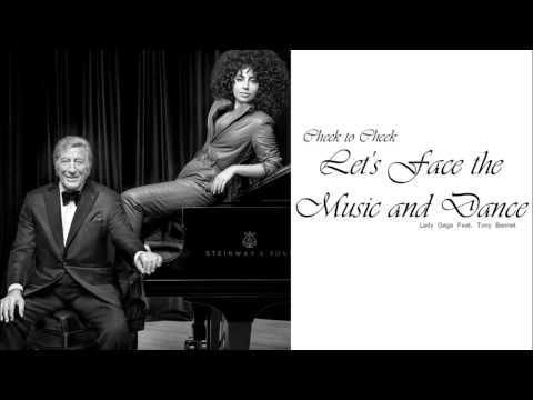 Let's Face the Music and Dance (2014) (Song) by Lady Gaga and Tony Bennett