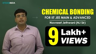 Chemical Bonding by Navneet Jethwani (NJ) Sir (ETOOSINDIA.COM)